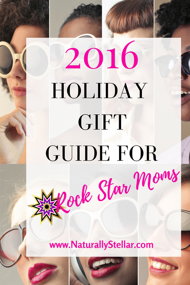 Holiday Guide For Rock Star Moms   Naturally Stellar