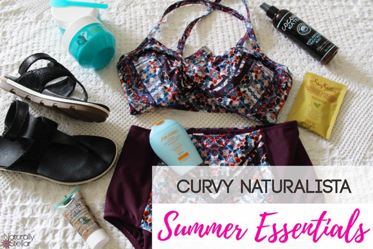 Summer Essentials for Curvy Girls and Naturalistas | Naturally Stellar