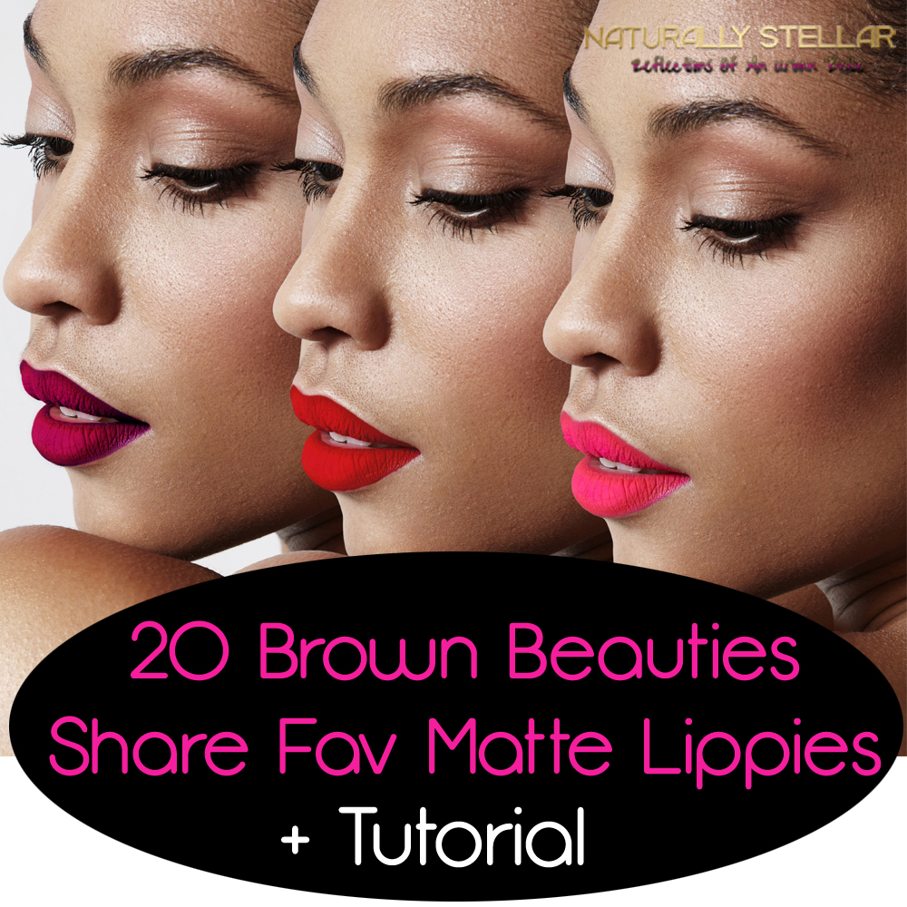 20 Brown Beauties Share Favorite Matte Lipstick + Tutorial   Naturally Stellar
