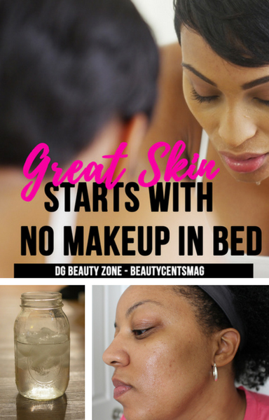 Great Skin Starts With No Makeup In Bed | DG BeautyZone - Candice Straughter