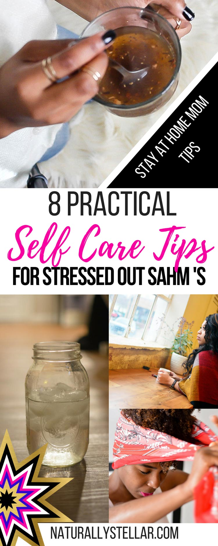 Self Care Tips For Stressed Out Stay At Home Moms | Naturally Stellar